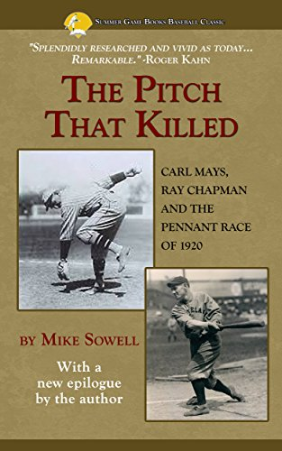 The Pitch That Killed: Carl Mays, Ray Chapman and the Pennant Race of 1920 (Summer Game Books Baseball Classic) (Pennant Baseball Race)
