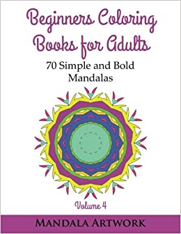 Amazon Beginners Coloring Books For Adults 70 Simple And Bold Mandalas