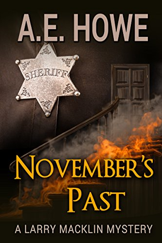 November's Past (Larry Macklin Mysteries Book 1) by [Howe, A. E.]