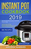 Instant Pot Cookbook #2019: 600 Deliciously Simple Recipes for Your Electric Pressure Cooker:1000 Day Quick and Easy Instant Pot Recipes Meal Plan:The Big Instant Pot Cookbook for Beginners