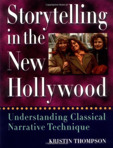 Storytelling In The New Hollywood: Understanding Classical Narrative Technique