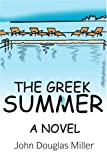 The Greek Summer, John Douglas Miller, 0595297676
