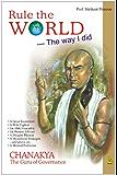 Rule the World - The way I did CHANAKYA