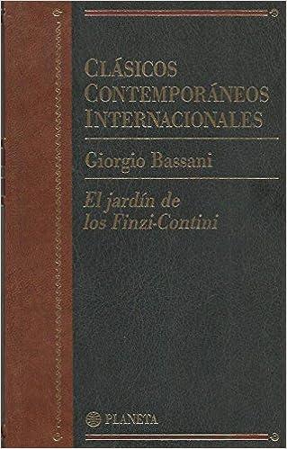 El Jardin De Los Finzi-Contini: Amazon.es: BASSANI, Giorgio (Bolonia, Italia, 04 de marzo de 1916 - Roma, 13 de abril de 2000): Libros