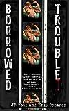 Borrowed Trouble, Eric Beetner and J. B. Kohl, 1499236689