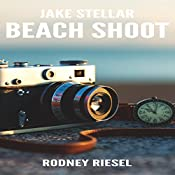 Beach Shoot: Jake Stellar Series, Book 2 | Rodney Riesel