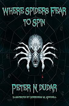 Where Spiders Fear to Spin by [Dudar, Peter]