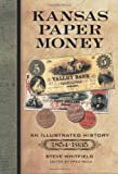 img - for Kansas Paper Money: An Illustrated History, 1854-1935 book / textbook / text book