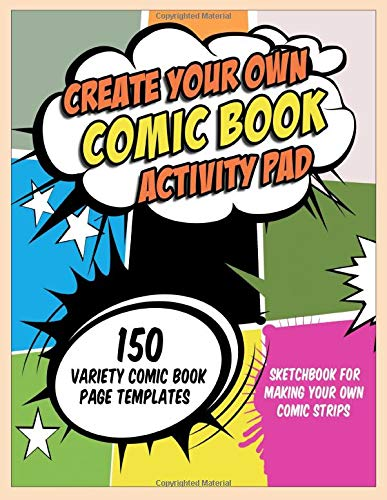 Create Your Own Comic Book Activity Pad 150 Variety Comic Book Page Templates Sketchbook For Making Your Own Comic Strips Dale Selena 9781077610071 Amazon Com Books
