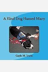 A Kind Dog Named Mary Paperback