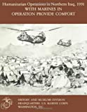 Humanitarian Operations in Northern Iraq, 1991 with Marines in Operation Provide Comfort, Ronald Brown, 1482300613