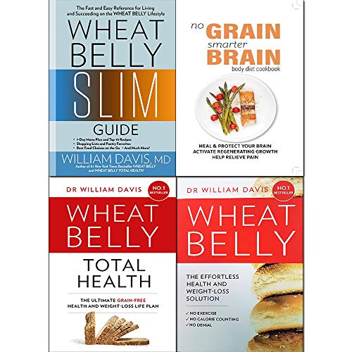 William Davis Wheat Belly Collection 4 Books Set (Wheat Belly Slim Guide,Wheat Belly Total Health [Hardcover],No Grain, Smarter Brain Body Diet Cookbook)