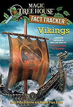 Vikings: A Nonfiction Companion to Magic Tree House #15: Viking Ships at Sunrise (Magic Tree House (R) Fact Tracker Book 33) by [Osborne, Mary Pope, Boyce, Natalie Pope]