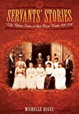img - for Servants' Stories: Life Below Stairs in their Own Words 1800-1950 book / textbook / text book