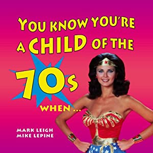 You Know You're a Child of the 70's When... Audiobook
