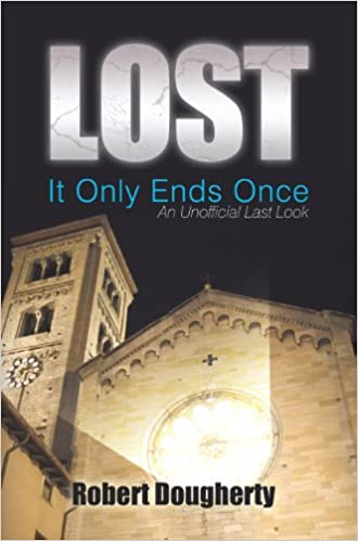 Lost: It Only Ends Once: An Unofficial Last Look
