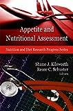 Appetite and Nutritional Assessment, Shane J. Ellsworth and Reece C. Schuster, 1607410850