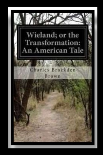 Wieland; Or the Transformation an American Tale