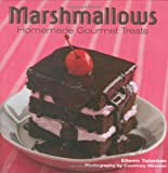 Marshmallows: Homade Gourmet Treats