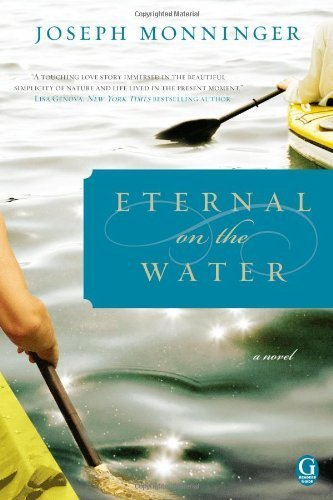 Eternal on the Water by Monninger, Joseph [Gallery Books,2010] (Paperback)
