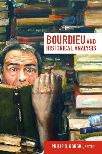 Bourdieu and Historical Analysis (Politics, history, and culture) (Fernand Leaf)