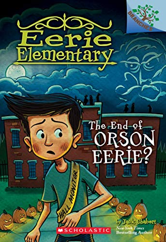 The End of Orson Eerie? A Branches Book (Eerie Elementary -