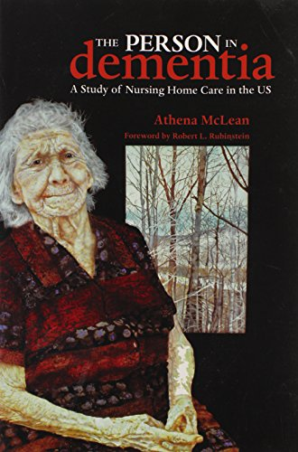 The Person in Dementia: A Study of Nursing Home Care in the US (Teaching Culture: UTP Ethnographies for the Classroom)