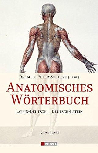 Anatomisches Wörterbuch: Lateinisch-Deutsch /Deutsch-Lateinisch