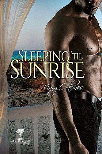 Sleeping 'til Sunrise (Mangrove Stories Book 5)
