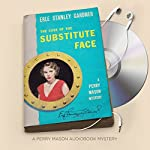 The Case of the Substitute Face: Perry Mason Series, Book 12 | Erle Stanley Gardner