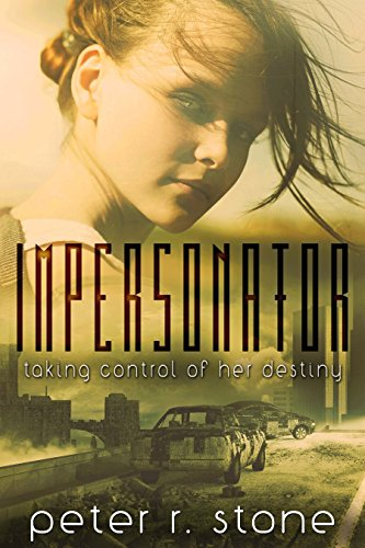 Impersonator (Forager Impersonator - A Post Apocalyptic Trilogy Book 1) by [Stone, Peter R]