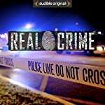 Real Crime | Bernard P Achampong,Thomas Glasser