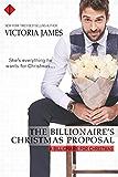 The Billionaire's Christmas Proposal (A Billionaire for Christmas)