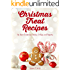 Christmas Treat Recipes: The Best Christmas Candies, Cookies, and Desserts (Christmas Treats)