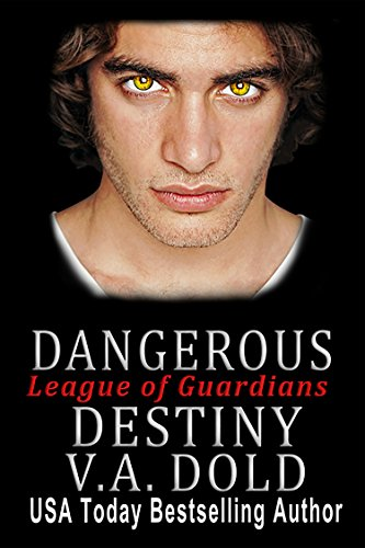 Dangerous Destiny: Romance with BITE (League of Guardians Book 1)