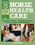 img - for Horse Health Care: A Step-By-Step Photographic Guide to Mastering Over 100 Horsekeeping Skills (Horsekeeping Skills Library) book / textbook / text book