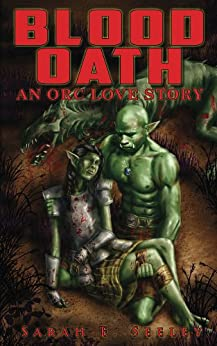 Blood Oath: An Orc Love Story by [Seeley, Sarah E.]