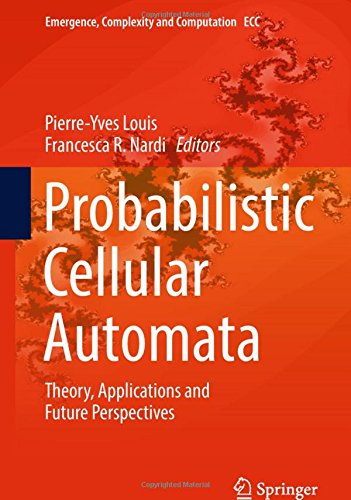 Cellular Software - Probabilistic Cellular Automata: Theory, Applications and Future Perspectives (Emergence, Complexity and Computation)