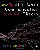 McQuail's Mass Communication Theory 6th Edition