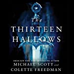 The Thirteen Hallows | Michael Scott,Colette Freedman