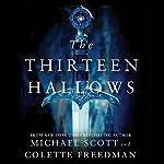 The Thirteen Hallows | Michael Scott,Colette Freedman