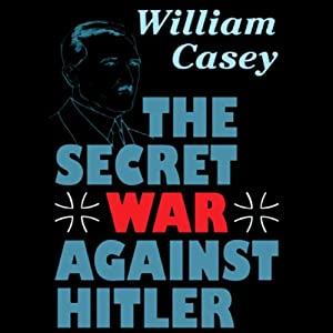 The Secret War against Hitler Audiobook