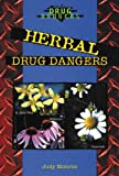 Herbal Drug Dangers, Judy Monroe, 0766013197