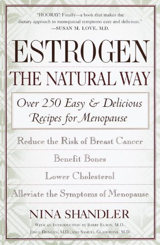 Estrogen: The Natural Way: Over 250 Easy and Delicious Recipes for - Estrogen Healthy