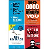 Start Now Get Perfect Later, So Good They Cant Ignore You, Life Leverage, How To Be Fcking Awesome 4 Books Collection Set