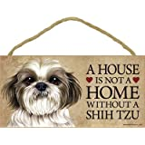 "A house is not a home without Shih Tzu (puppy cut / short hair cut) - 5"" x 10"" Door Sign"