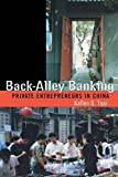 img - for Back-Alley Banking: Private Entrepreneurs in China by Kellee S. Tsai (2004-03-04) book / textbook / text book