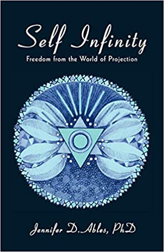 Self Infinity: Freedom from the World of Projection