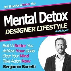 Designer Lifestyle - Mental Detox