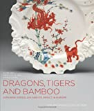 img - for Dragons, Tigers and Bamboo: Japanese Porcelain and Its Impact in Europe; The MacDonald Collection book / textbook / text book